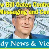 How Bill Gates Controls Global Messaging and Censorship * Children's Health Defense