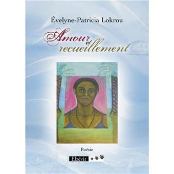 Amour et recueillement (poésie-peintures) d'Evelyne Patricia Lokrou