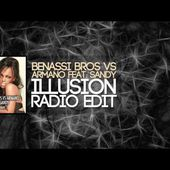 Benassi Bros VS Armano feat. Sandy - Illusion (Radio Edit)
