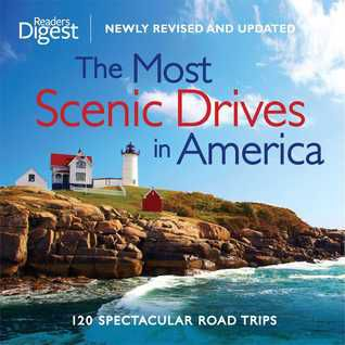 PDF..!! [R.E.A.D] The Most Scenic Drives in America, Newly Revised and Updated: 120 Spectacular Road Trips - (Reader's Digest Association) Ebook Online Free