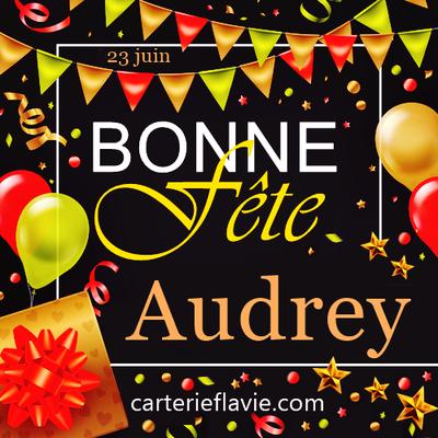 En ce 23 juin, nous souhaitons une bonne fête à Audrey