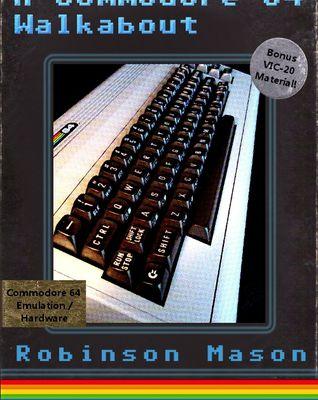 PDF..!! [R.E.A.D] A Commodore 64 Walkabout - (Robinson Mason) Free Online