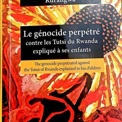 Le génocide perpétré contre les Tutsi du Rwanda expliqué à ses enfants de Jean-Marie Vianney Rurangwa