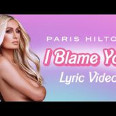 Paris Hilton - I Blame You (Official Lyric Video)
