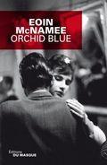 L'Orchid Blue d'Eoin McNamee est une petite merveille de tristesse et de perversité