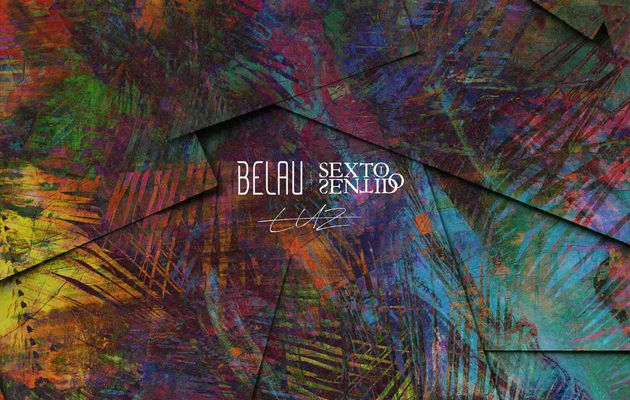 BELAU ft. SEXTO SENTIDO •  LUZ