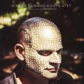 Pierre Durand ROOTS 4tet - What You Want & What You Choose - (extrait/extract)