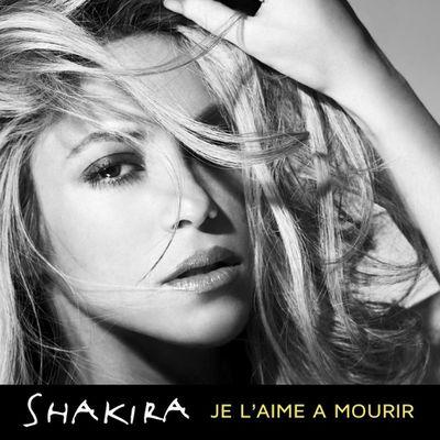 Shakira – Je l'aime à mourir (La quiero morir).