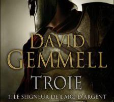 Troie, tome 1 : le Seigneur de l'arc d'argent de David Gemmell