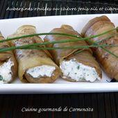Aubergines roulées au chèvre frais ail et ciboulette - Cuisine gourmande de Carmencita