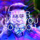 I Miss You So Much - Mixtape June 2016 by TWRR