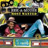 Eek-A-Mouse- Most Wanted