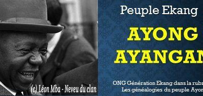 Généalogie du clan Ayangan, oncle du Président Léon Mba