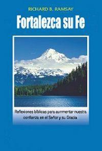 Reflexiones bíblicas, Ayudas para aumentar su fe en Dios, PDF - Richard B. Ramsay
