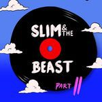 💿 SLIM & THE BEAST - Slim & The Beast Part II