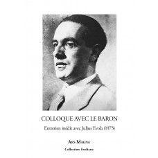 Colloque avec le Baron (entretien inédit avec Julius Evola)