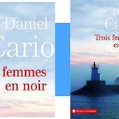 Daniel Cario : Trois femmes en noir (Presses de la Cité, 2017) - Le blog de Claude LE NOCHER