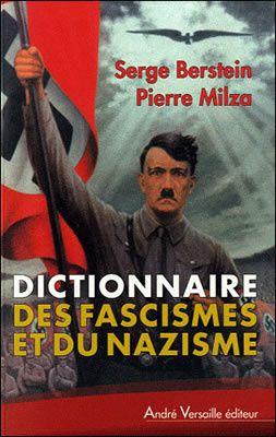 Dictionnaire des fascismes et du nazisme par Pierre Milza et Serge Berstein