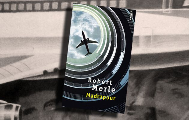 📚 ROBERT MERLE - MADRAPOUR (1976)