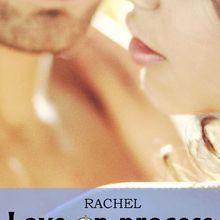 Love on Process tome 2 de Rachel