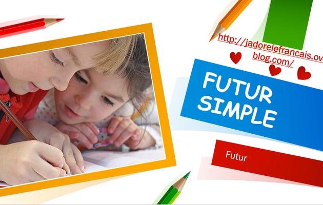 FUTUR/FUTUR SIMPLE
