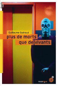 """"""" Plus de morts que de vivants"""", Guillaume Guéraud"""