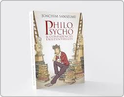 Philo, psycho & confidences existentielles, Joachim Sanselme, 2020