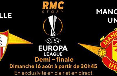 FC Seville / Manchester United (1/2 Finale Europa League) en direct ce dimanche sur RMC Story et RMC Sport 1 !