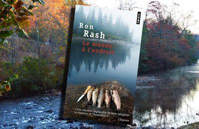 📚 RON RASH - LE MONDE À L'ENDROIT (THE WORLD MADE STRAIGHT, 2006)