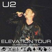 U2 -Elevation Tour -28/08/2001 -Glasgow Ecosse -Scottish Exhibition and Conference Centre #2 - U2 BLOG