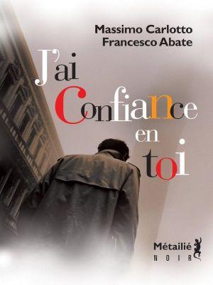 Le livre du lundi : J'ai confiance en toi, Carlotto et Abate
