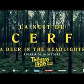 CIRQUE LE ROUX - LA NUIT DU CERF -A Deer in the Headlights-
