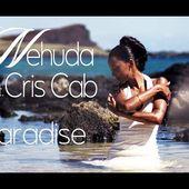 Nehuda feat. Cris Cab - Paradise Video [French Version]