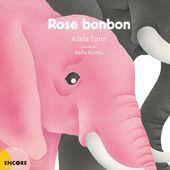 Rose bonbon. Adela TURIN et Nella BOSNIA - 2014 (Dès 3 ans)
