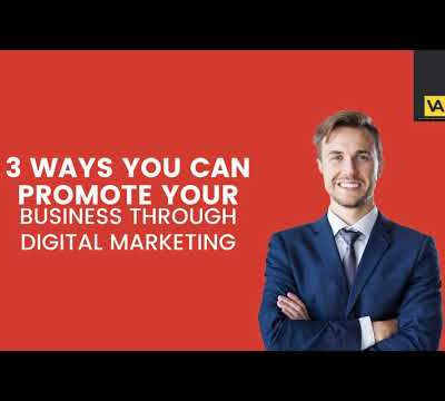 3 Ways You Can Promote Your Business through Digital Marketing