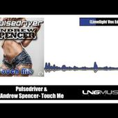 Pulsedriver & Andrew Spencer - Touch Me (Limelight Vox Edit)