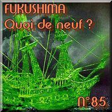 FUKUSHIMA - 18 juin 2011 - Quoi de neuf N°85 - Actualités Info presse médias sur le nucléaire - NATURE(S)