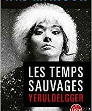 Les temps sauvages. Yeruldelgger / Ian Manook
