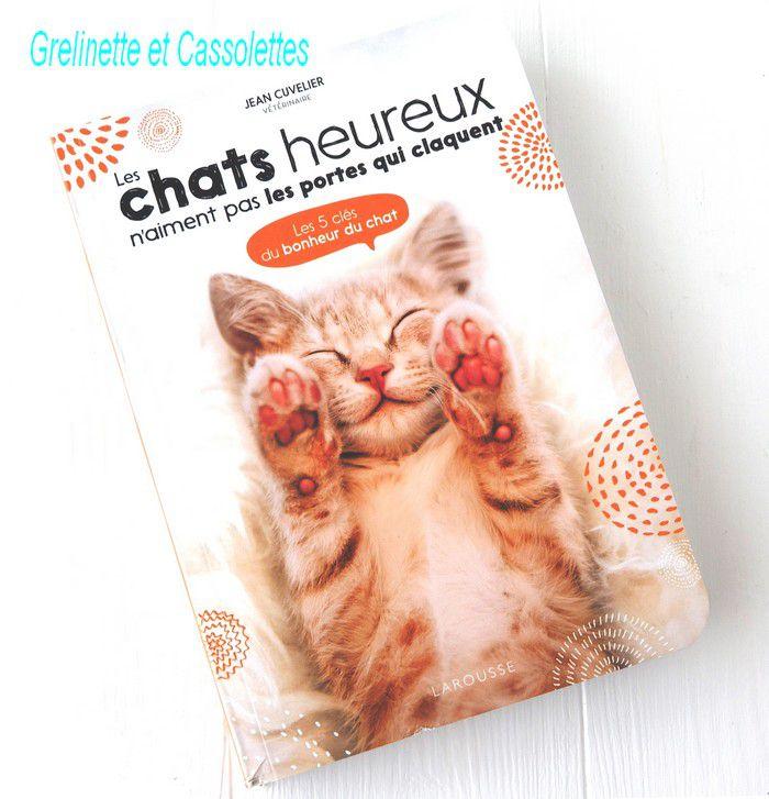 Les Chats Heureux n'aiment pas les Portes qui Claquent, les 5 clefs du bonheur du Chat