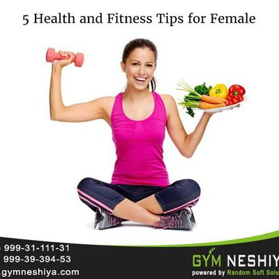 5 Health and Fitness Tips for Female