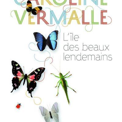 L'ÎLE DES BEAUX LENDEMAINS - CAROLINE VERMALLE