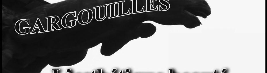 GARGOUILLES - L' ESTHETIQUE BEAUTE d'un MONDE FANTASTIQUE -
