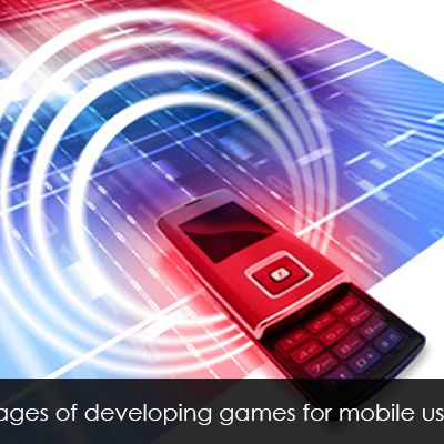 Advantages of Developing Games for Mobile Using Java