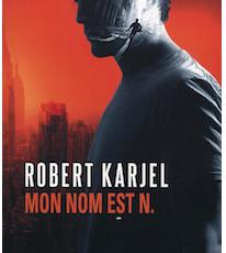 Mon nom est N. / Robert Karjel