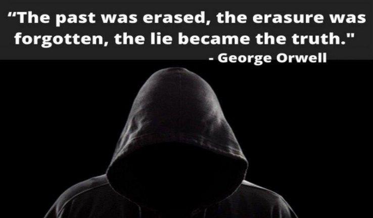 « Le passé a été effacé, cet effacement oublié, le mensonge est devenu vérité. »