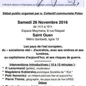 """L'EST EUROPÉEN : du socialisme """" réel """" d'autrefois au capitalisme d'aujourd'hui - DÉBAT PUBLIC -Samedi 26 novembre 2016 à Saint-Ouen (Seine-Saint-Denis) organisé par le collectif communiste POLEX - EL DIABLO - Commun Commune"""