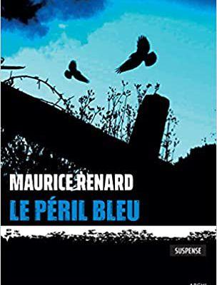 Le péril bleu, de Maurice Renard