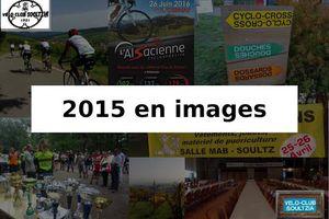 L'année 2015 du VC-Soultzia en images