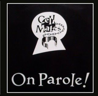 the Cell Mates – On parole