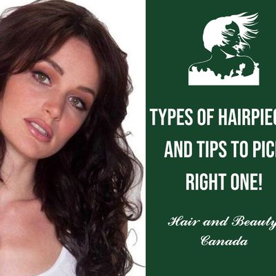 Get Any Look You Wish to have! Go Through Types of Hairpieces and Tips to Pick Right One!